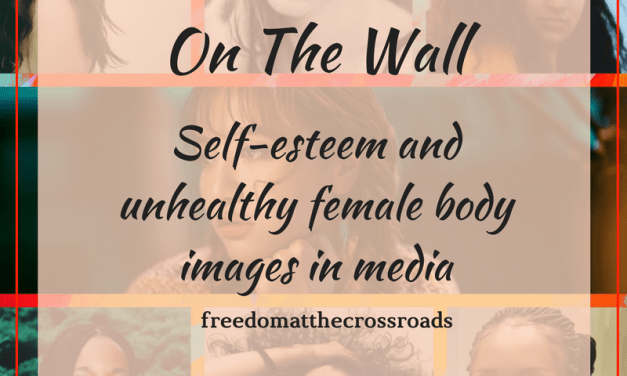 Mirror, Mirror, On The Wall: Self-esteem and Unhealthy Female Body Images in Media
