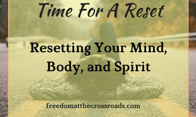 Time For A Reset: Resetting Your Mind, Body, and Spirit