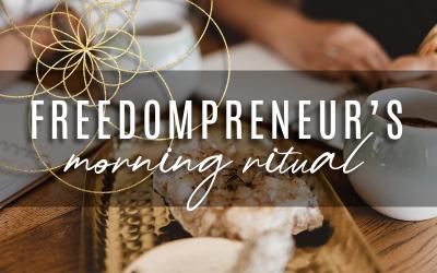 Freedompreneur's Morning Ritual