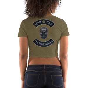 Olive Women's Crop Tee Mad, Bad and Dangerous Rockers with Skull Back