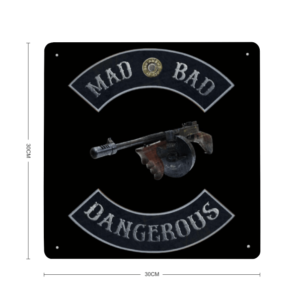 Mad Bad and Dangerous with Tommy Gun Printed on a sheet of aluminum with dimension
