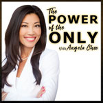 Podcast Editing for The Power of the Only with Angela Chee