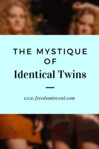 The Mystique of Identical Twins