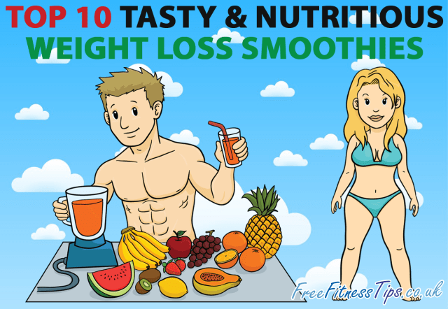 Top 10 Tasty & Nutritious Weight Loss Smoothies