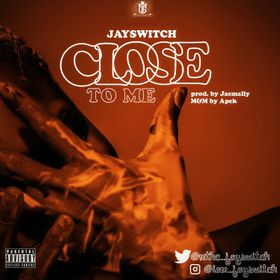 Jayswitch - Close TO ME