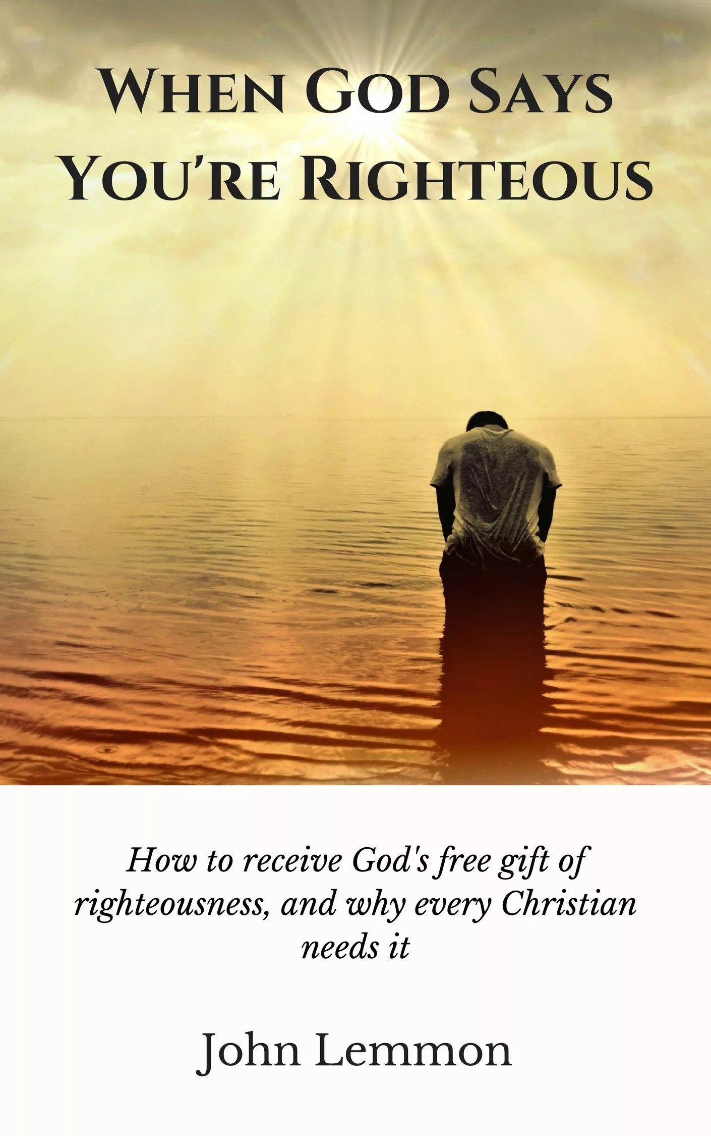 My ebooks free gift from god indeed most christians believe that they are under the power of sin and so the idea of being righteous before god seems impossible fandeluxe Image collections