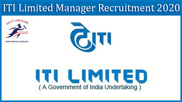 ITI Limited Manager Recruitment 2020