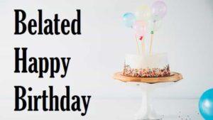देर-से-जन्मदिन-की-बधाई-Belated-birthday-wishes-hindi (2)