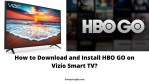 How to Download and Install HBO GO on Vizio Smart TV?