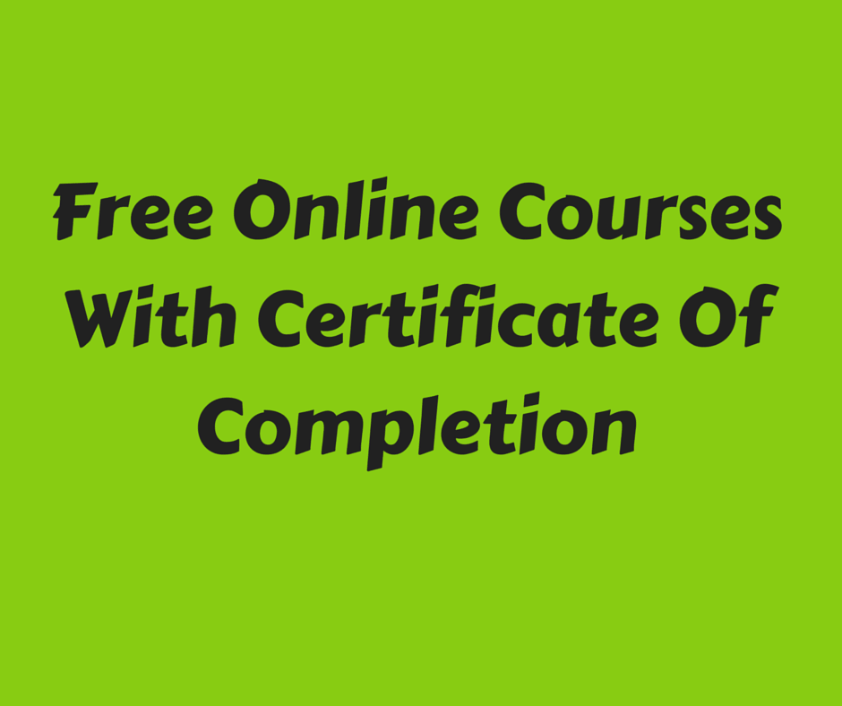 Where To Get Free Online Courses With Certificate Of Completion