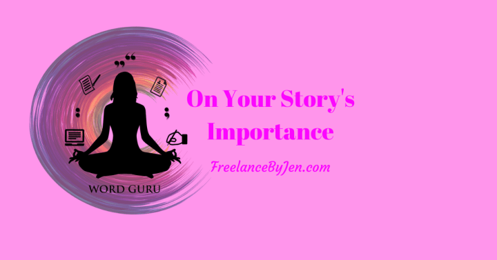 On Your Story's Importance
