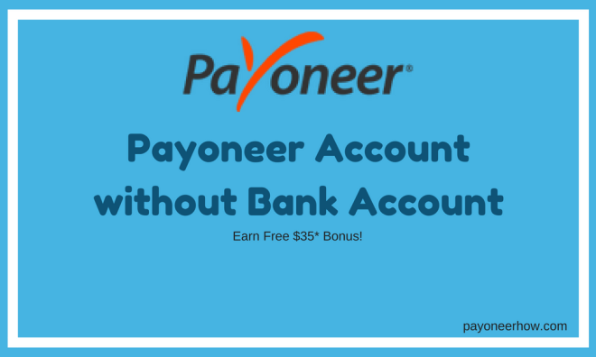 How to Create Payoneer Account Without Bank Account