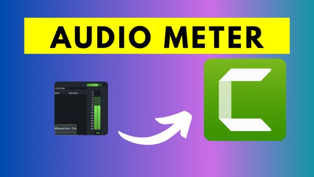 How-to-Use-the-Audio-Meter-in-Camtasia-2021-to-Check-Audio levels