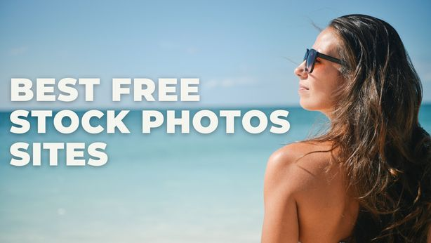 16 Best Free Stock Photos Sites (Free Images for Blog Posts, Social Media and Videos)