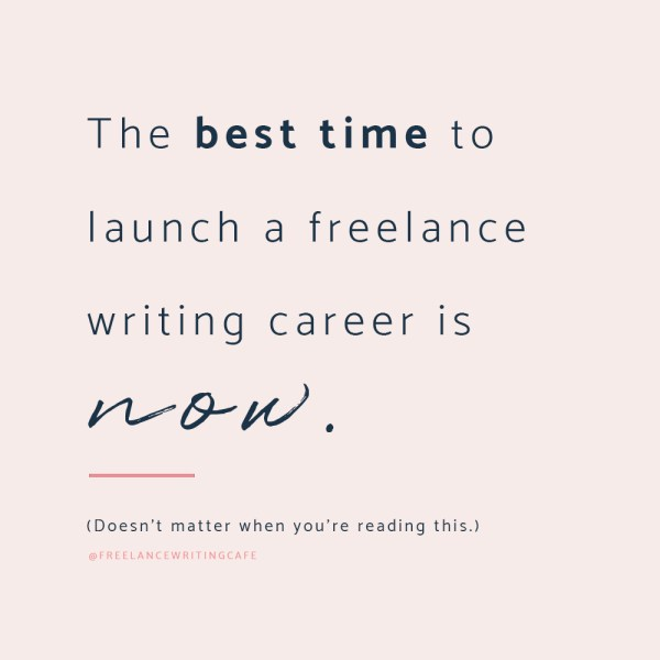 The best time to start your freelance writing career is NOW - Where to Find Freelance Writing Jobs Online in 2020