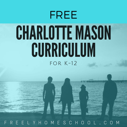 Free Charlotte Mason Curriculum for K-12 with Daily Schedules