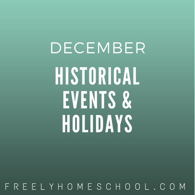 This Week's December Historical Events & Holidays to Teach