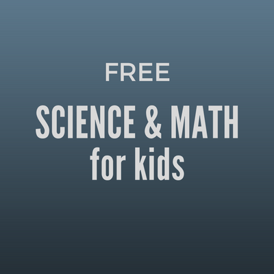 For K-7th:  Chemistry, Biology, Geography, Physics, Math & More!