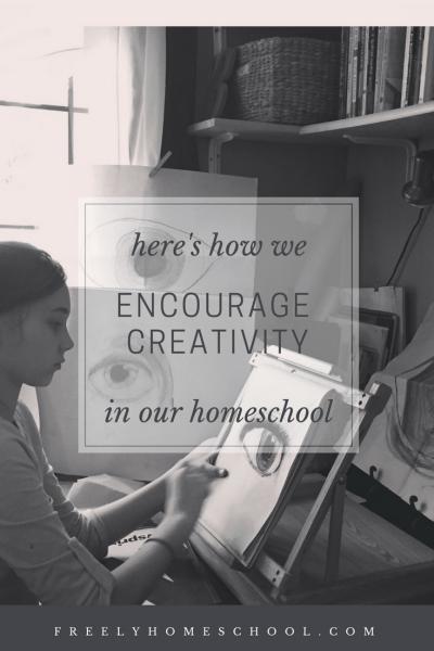 Encouraging Creativity in our Homeschoool