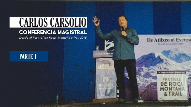 Carlos Carsolio - Conferencia Magistral | PARTE 1