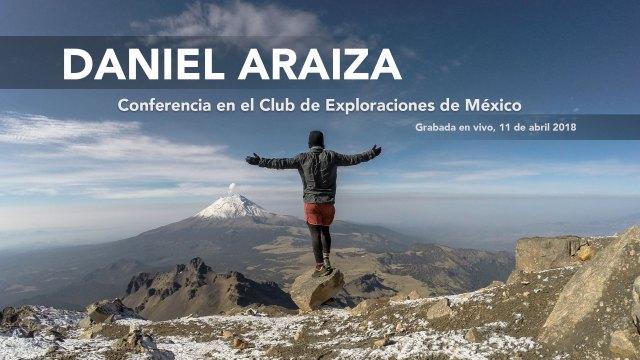 Conferencia Daniel Araiza en el Club de Exploraciones de México