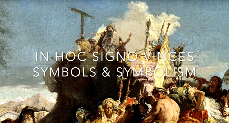 In Hoc Signo Vinces – Symbols and Symbolism