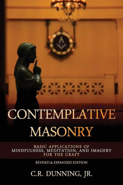 Contemplative Masonry By Brother Chuck Dunning
