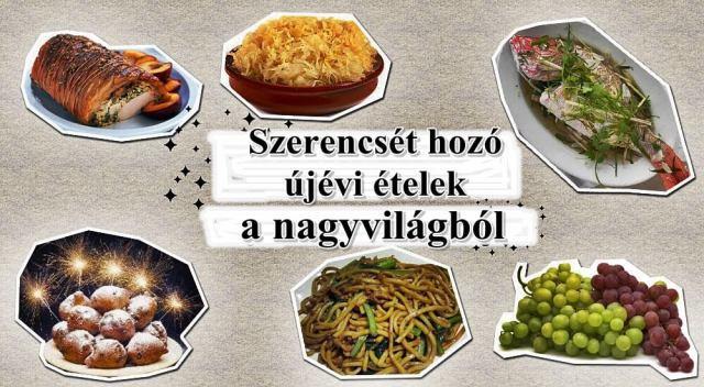 Szerencsét hozó újévi ételek a nagyvilágból