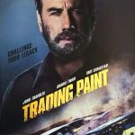 Trading Paint (2019) Mp4 ft John Travolta