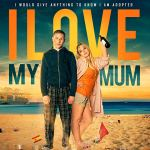 I Love My Mum (2019) Mp4
