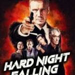 Download Movie Hard Night Falling (2019) Mp4