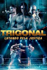 Download Movie  The Trigonal: Fight for Justice (2018)