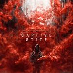 Download Captive State (2019) Full Hollywood Movie
