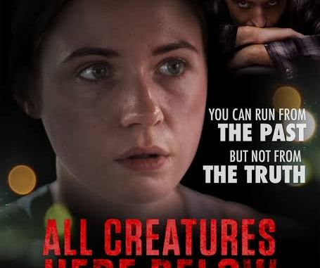 All Creatures Here Below (2018) Full Movie,All Creatures Here Below (2018) Mp4, Download All Creatures Here Below (2018),Download Movie All Creatures Here Below (2018),All Creatures Here Below (2018) Mp4 Download