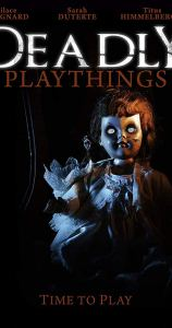 Deadly Playthings (2019) Movie Download, Deadly Playthings (2019)Mp4, Deadly Playthings (2019) Full Movie, Deadly Playthings (2019) Trailer, Deadly Playthings (2019) cast, Deadly Playthings (2019) review, Deadly Playthings (2019) Mp4 Download
