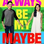 Always Be My Maybe (2019) Mp4 & 3GP