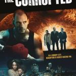 DOWNLOAD MOVIE: The Corrupted (2019)