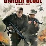 Download Movie Danger Close (2019) Mp4