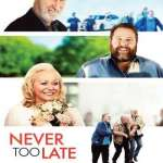 Download Never Too Late (2020) Full Movie Mp4