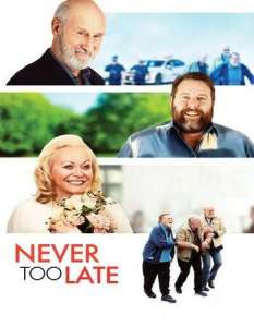 Never Too Late (2020) Full Movie Mp4 Download