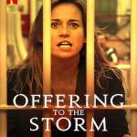 Download Offering to the Storm (2020) Full Movie Mp4
