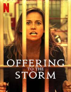 Offering to the Storm (2020) Full Movie Mp4