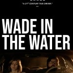Download Movie Wade in the Water (2019) Mp4