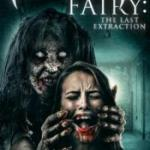 Download Movie Tooth Fairy: The Last Extraction (2021) Mp4