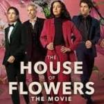Download Movie The House of Flowers: The Movie (2021) Mp4