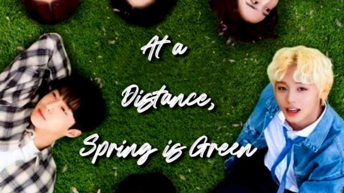 Download Movie At a Distance, Spring is Green Season 1 Episode 6 Mp4
