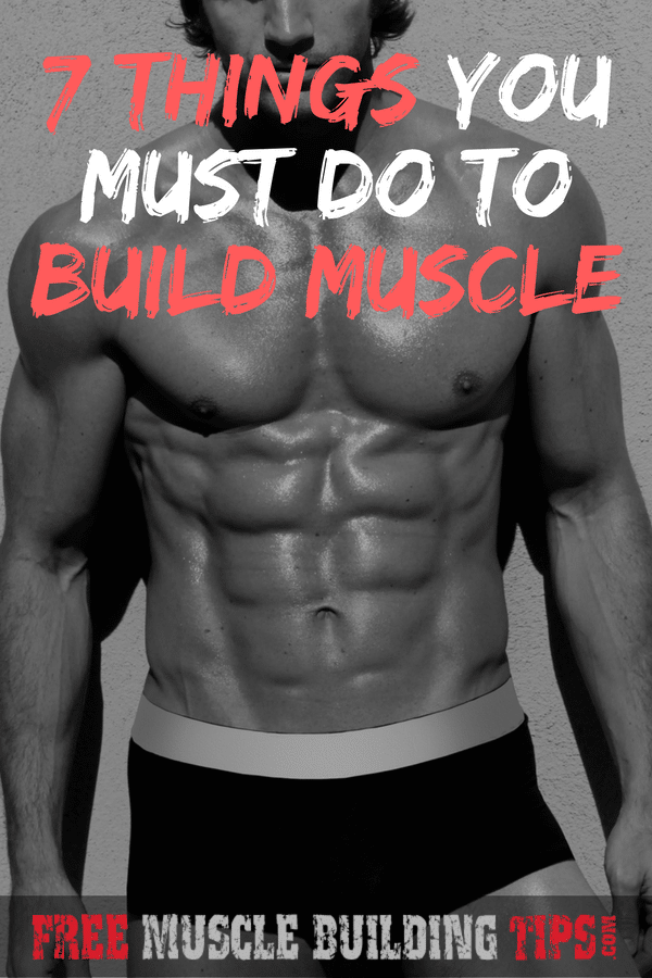 7 Things You Must Do To Build Muscle. #buildmuscle #muscle