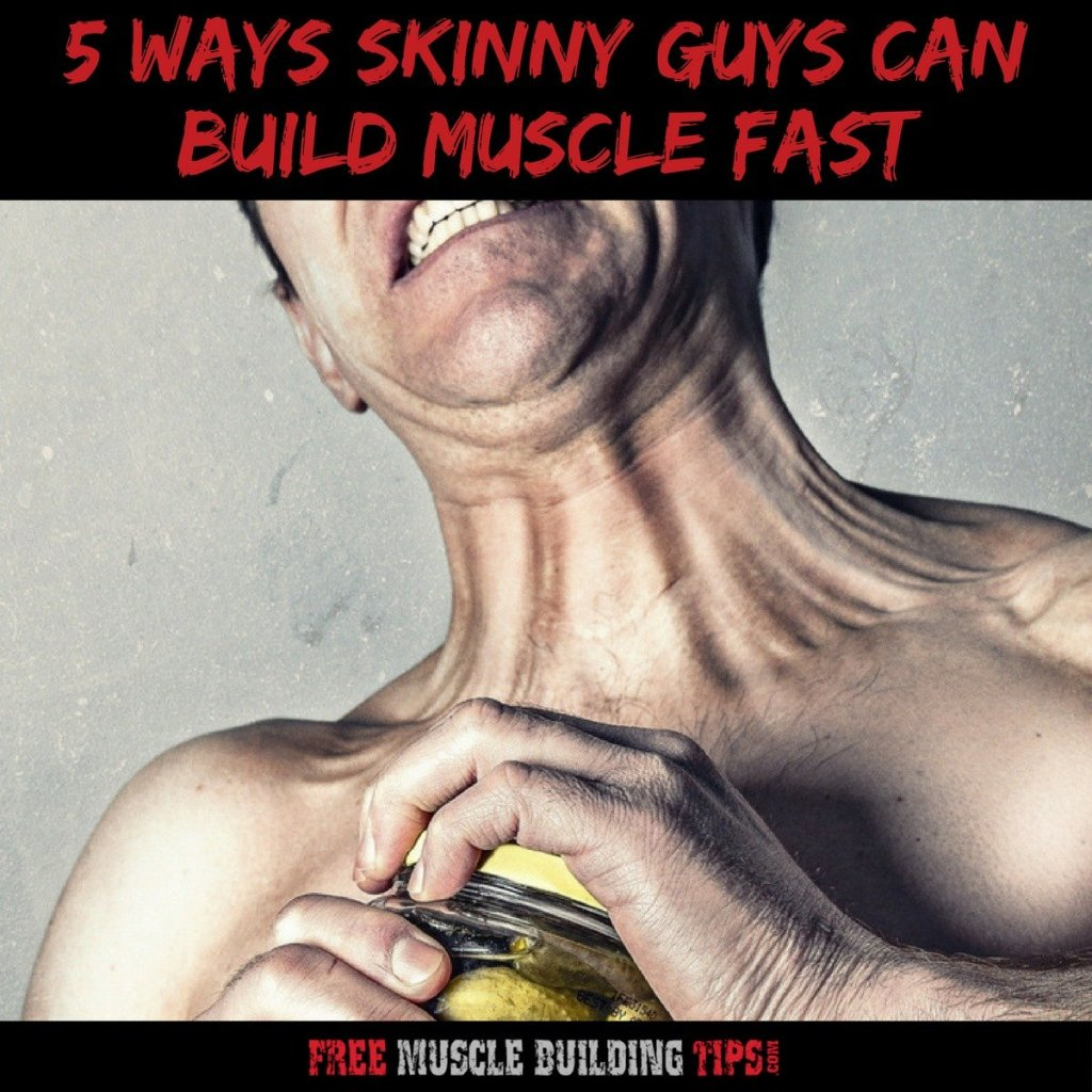 skinny guys build muscle fast
