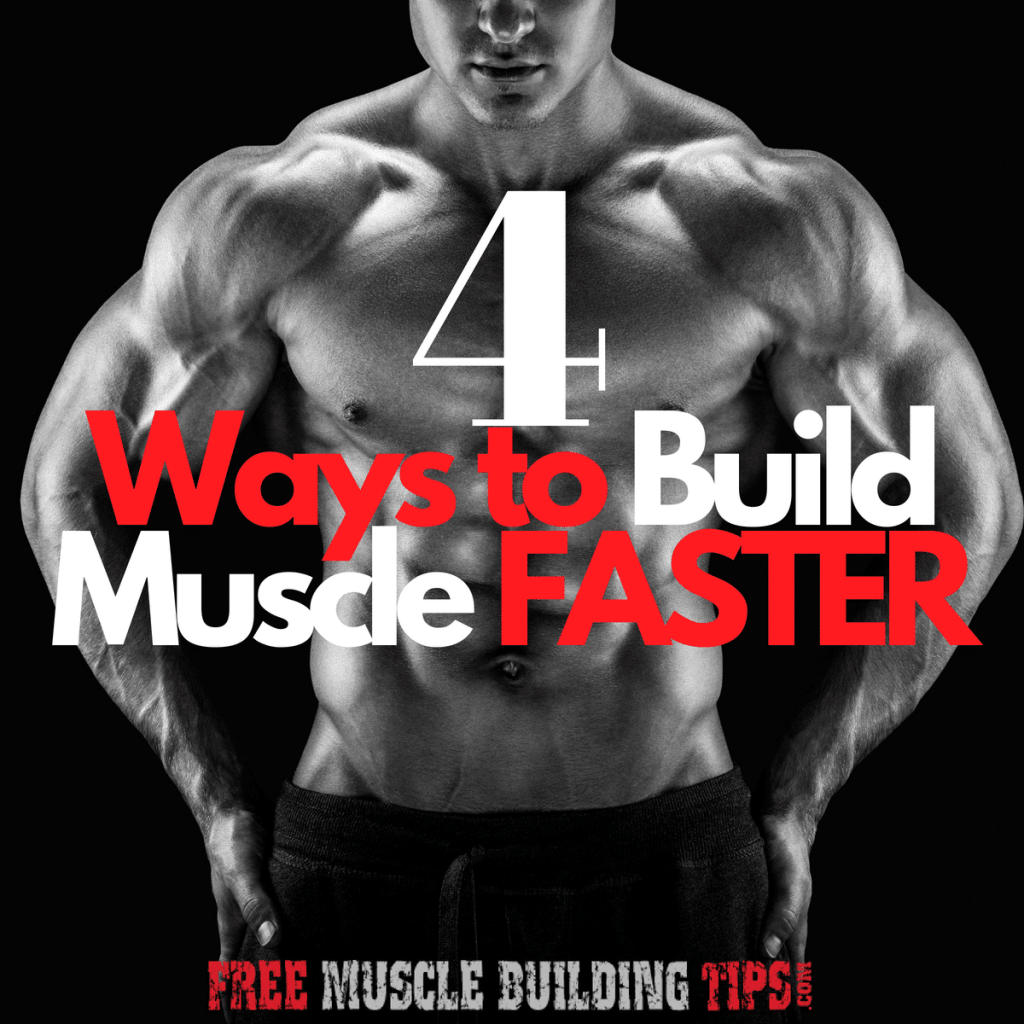 4 ways to build muscle fast