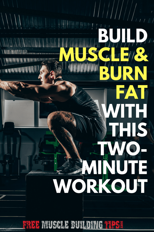 How to build muscle and burn fat with this two-minute workout. #buildmuscle